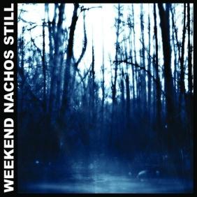 Weekend Nachos - Still